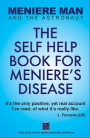 Meniere Man: The Self Help Book For Meniere's Disease - Meniere Man, #1 ebook by Kobo.Web.Store.Products.Fields.ContributorFieldViewModel