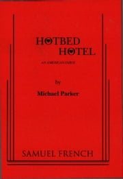Hotbed Hotel ebook by Michael Parker