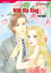 WITH HIS RING (Harlequin Comics) - Harlequin Comics ebook by Jessica Steele,Yoko Inoue