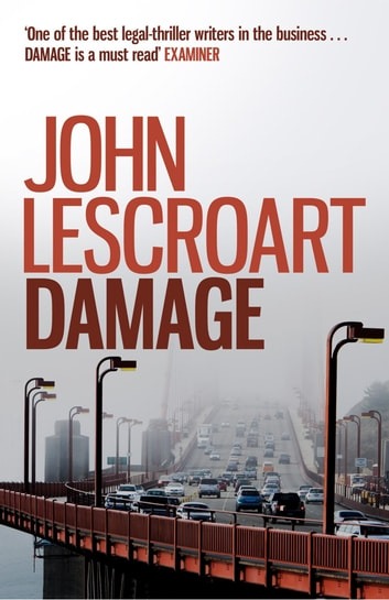 Damage - A jaw-dropping legal thriller to take your breath away ebook by John Lescroart