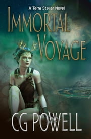 Immortal Voyage - Terra Stellar ebook by CG Powell