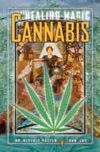 The Healing Magic of Cannabis ebook by Potter, Orfali & Joy