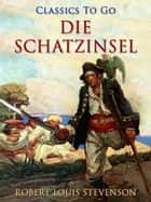 Die Schatzinsel ebook by Robert Louis Stevenson