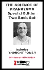 THE SCIENCE OF PRANAYAMA - Special Edition Includes Thought Power ebook by Sri Swami Sivananda, James M. Brand