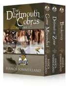 The Dartmouth Cobras Box Set Volume 1 ebook by Bianca Sommerland