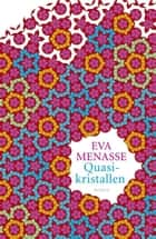 Quasikristallen - roman ebook by Eva Menasse, Annemarie Vlaming