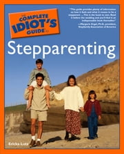 The Complete Idiot's Guide to Stepparenting ebook by Erika Lutz
