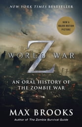 World War Z: An Oral History of the Zombie War - An Oral History of the Zombie War ebook by Max Brooks