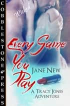 Every Game You Play ebook by Jane New