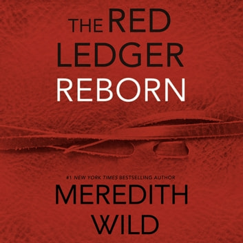 Reborn - The Red Ledger: 1, 2 & 3 audiobook by Meredith Wild