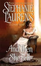 And Then She Fell ebook by Stephanie Laurens