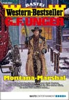 G. F. Unger Western-Bestseller 2391 - Western - Montana-Marshal ebook by G. F. Unger