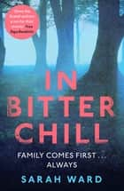 In Bitter Chill ebook by Sarah Ward
