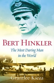 Bert Hinkler ebook by Grantlee Kieza