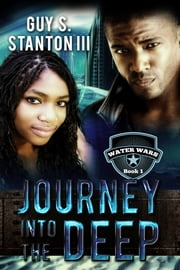 Journey into the Deep ebook by Guy S. Stanton III