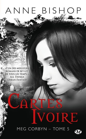 Cartes ivoire - Meg Corbyn, T5 eBook by Anne Bishop