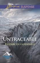 Untraceable (Mills & Boon Love Inspired Suspense) (Mountain Cove, Book 2) ebook by Elizabeth Goddard