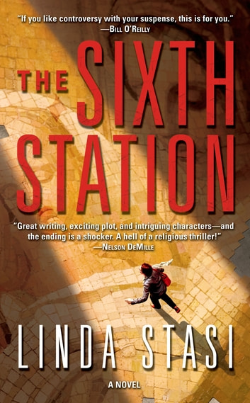 The Sixth Station - A Novel ebook by Linda Stasi