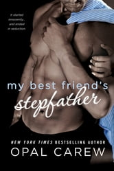 My Best Friend's Stepfather ebook by Opal Carew