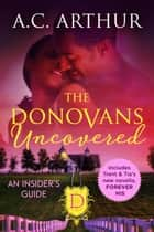 The Donovans Uncovered ebook by A.C. Arthur