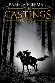 The Castings Trilogy ebook by Pamela Freeman