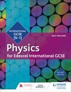 Edexcel International GCSE Physics Student Book Second Edition ebook by Nick England