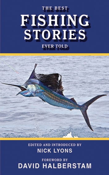 The Best Fishing Stories Ever Told ebook by