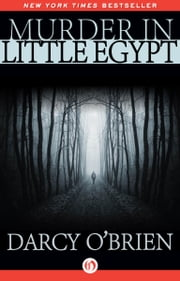 Murder in Little Egypt ebook by Darcy O'Brien