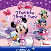 Minnie's Bow-Toons: Trouble Times Two - A Disney Read Along ebook by Bill Scollon, Disney Book Group