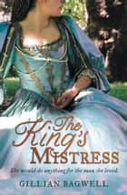 The King's Mistress ebook by Gillian Bagwell