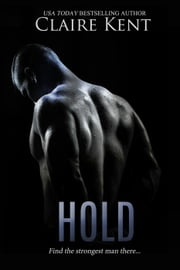 Hold - Hold, #1 ebook by Claire Kent