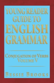 Young Reader Guide to English Grammar ebook by Bessie Brooks