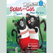 Splat the Cat Makes Dad Glad audiobook by Rob Scotton