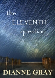 The Eleventh Question ebook by Dianne Gray