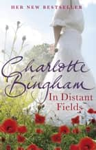 In Distant Fields ebook by Charlotte Bingham
