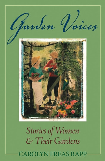 Garden Voices ebook by Carolyn Freas Rapp