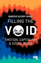 Filling the Void ebook by Marcus Gilroy-Ware