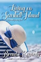 Living on Seashell Island ebook by Brenda Kennedy