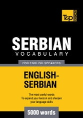 Serbian vocabulary for English speakers - 5000 words ebook by Andrey Taranov