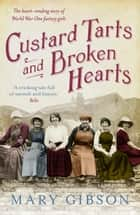 Custard Tarts and Broken Hearts ebook by Mary Gibson