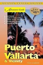 Puerto Vallarta Adventure Guide ebook by Vivien  Lougheed