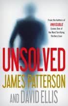 Unsolved 電子書 by James Patterson, David Ellis
