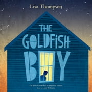 The Goldfish Boy audiobook by Lisa Thompson