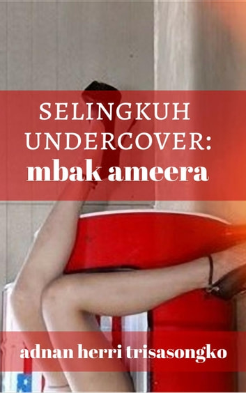 Selingkuh undercover mbak ameera ebook by adnan herri trisasongko selingkuh undercover mbak ameera ebook by adnan herri trisasongko fandeluxe Epub