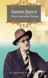James Joyce - Rome and other Stories ebook by Giuseppe Cafiero