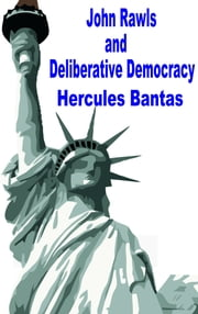 John Rawls and Deliberative Democracy ebook by Hercules Bantas