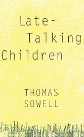 Late-Talking Children ebook by Thomas Sowell