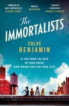 The Immortalists - If you knew the date of your death, how would you live? ebook by