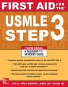 First Aid for the USMLE Step 3, Fourth Edition ebook by Tao Le, Vikas Bhushan