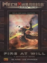 Mechwarrior: Dark Age #28 - Fire at Will (A Battletech Novel) ebook by Blaine Lee Pardoe